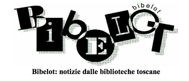 Bibelot: notizie dalle biblioteche toscane